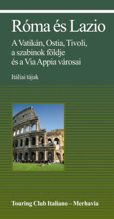Róma és Lazio - A Vatikán, Ostia, Tivoli, a szabinok földje és a Via Appia városai