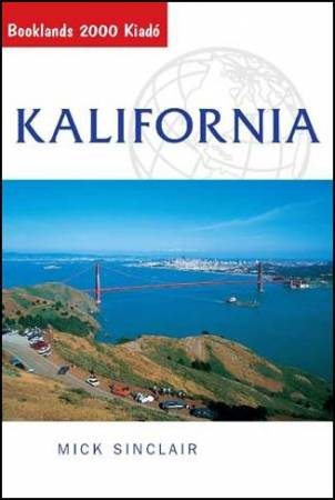Kalifornia útikönyv - Booklands 2000