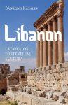 Libanon (Látnivalók, történelem, kultúra)