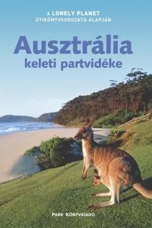 Ausztrália keleti partvidéke útikönyv - Lonely Planet