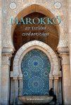 Marokkó - az iszlám csodaországa
