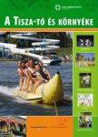 A Tisza-tó és környéke