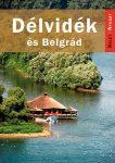 Délvidék és Belgrád útikönyv - Kelet-nyugat könyvek