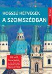 Hosszú hétvégék a szomszédban útikönyv - Kelet-nyugat könyvek