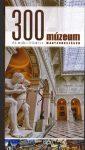 300 múzeum és kiállítóhely Magyarországon
