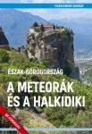 A Meteorák és a Halkidiki (Észak-Görögország) útikönyv - VilágVándor