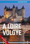 A Loire völgye útikönyv - VilágVándor - ELŐRENDELÉS