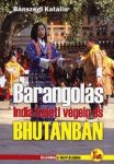 Barangolás India keleti végein és Bhutánban