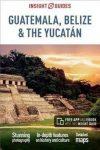 Guatemala, Belize & the Yucatan Insight Guide