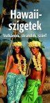 Hawaii-szigetek útikönyv (Vulkánok, strandok, szörf)
