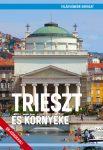 Trieszt és környéke útikönyv - VilágVándor - ELŐRENDELÉS