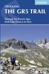 The GR5 Trail - Trekking through the French Alps - Cicerone