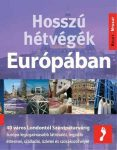 Hosszú hétvégék Európában - 40 város Londontól Szentpétervárig