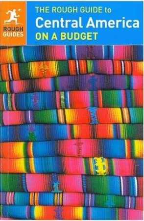 Central America On a Budget - Rough Guide