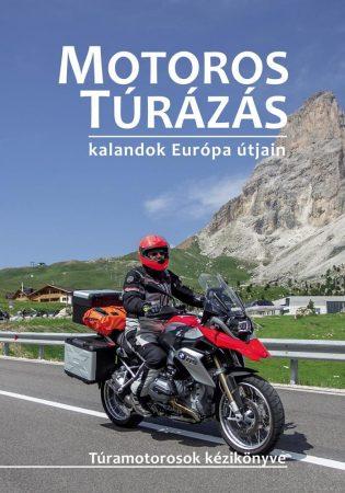 Motoros túrázás (kalandok Európa útjain)