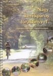 Nagy kerékpáros túrakönyv I.