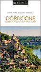 Dordogne, Bordeaux & the Southwest Coast Eyewitness Travel Guide