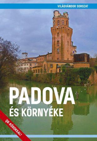 Padova és környéke útikönyv - VilágVándor - ELŐRENDELÉS