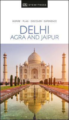 Delhi, Agra & Jaipur Eyewitness Travel Guide