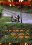 Az Isonzó (Soca) folyó mentén az Adriáig (Motorostúrák) útikönyv - BKL