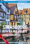 Strasbourg és a Rajna völgye (Basel-Karlsruhe) útikönyv - VilágVándor