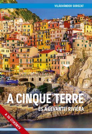 A Cinque Terre és a levantei Riviéra útikönyv - VilágVándor