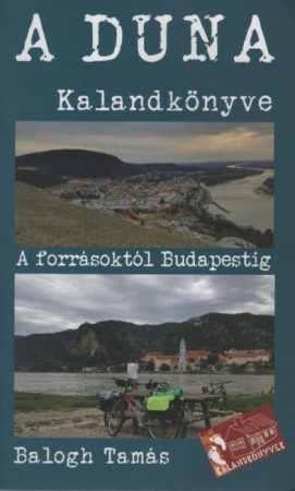 A Duna Kalandkönyve (Forrásoktól Budapestig)