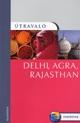 Delhi, Agra, Rajasthan útikönyv - Útravaló