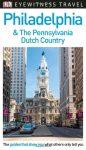 Philadelphia & the Pennsylvania Dutch Country Eyewitness Travel Guide
