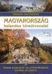 Magyarország kalandos túraútvonalai