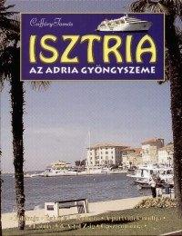 Isztria, az Adria gyöngyszeme