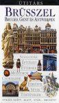Brüsszel, Bruges, Gent és Antwerpen útikönyv - Útitárs  *