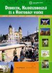 Debrecen, Hajdúszoboszló és a Hortobágy vidéke
