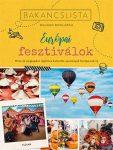 Bakancslista: Európai fesztiválok - Híres és meglepően izgalmas kulturális fesztiválok Európa-szerte