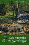Nemzeti parkok Magyarországon (39 kiemelt tájvédelmi körzettel)