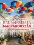 Bakancslista - Magyarország (777 lenyűgöző hazai kaland és úti cél)