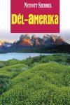Dél-Amerika útikönyv - Nyitott Szemmel - *LIB