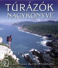 Túrázók nagykönyve - kalandtúrák hat kontinensen