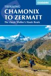 Chamonix to Zermatt - The Walker's Haute Route - Cicerone Press