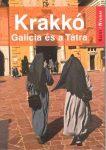 Krakkó (Galícia és a Tátra) útikönyv - Kelet-nyugat könyvek
