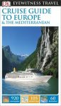 Cruise Guide to Europe and the Mediterranean Eyewitness Travel Guide