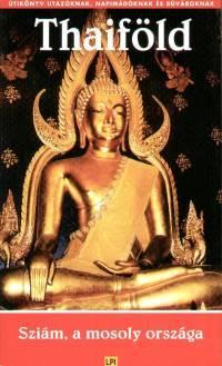 Thaiföld - Sziám, a mosoly országa - LPI