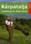 Kárpátalja: Lemberg és Csernovic útikönyv - Kelet-nyugat könyvek