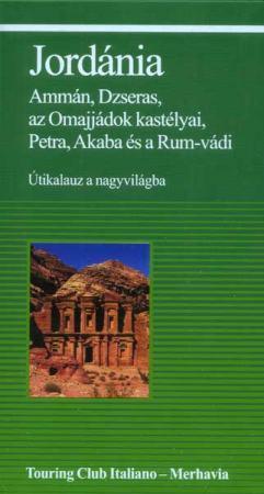 Jordánia - Amman, Dzseras, az Omajjádok kastélyai, Petra, Akaba és a Rum-vádi
