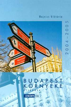 Budapest környéke - Útikönyv.com