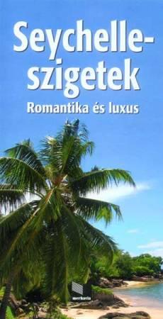 Seychelle-szigetek (Romantika és luxus) útikönyv
