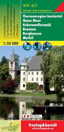 Thermenregion Innviertel – Ibmer Moor – Kobernaußerwald – Braunau – Burghausen – Marktl turistatérkép - f&b WK 431