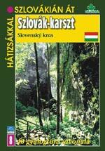 Szlovák-karszt - 40 gyalogtúra útvonala
