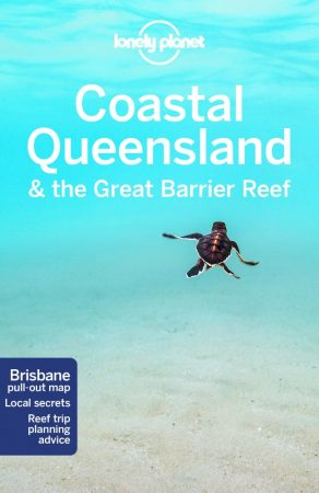 Coastal Queensland & The Great Barrier Reef - Lonely Planet