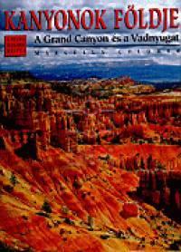 Kanyonok földje - A világ legszebb helyei